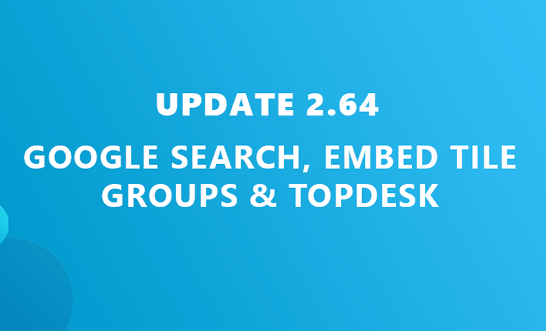 Update 2.64: Google search, embed shared tile groups and TOPdesk live tile