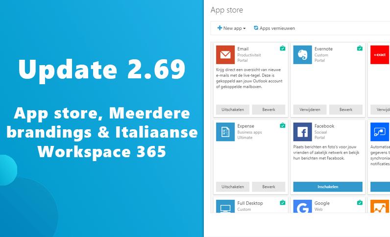 Update 2.69: App store, Meerdere huisstijlen en Italiaanse werkplek